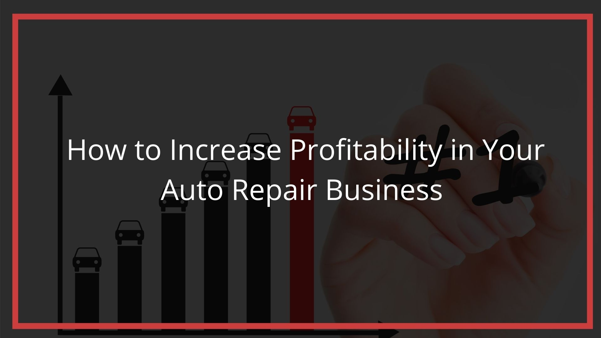 How To Increase Profitability Of Your Auto Repair Business