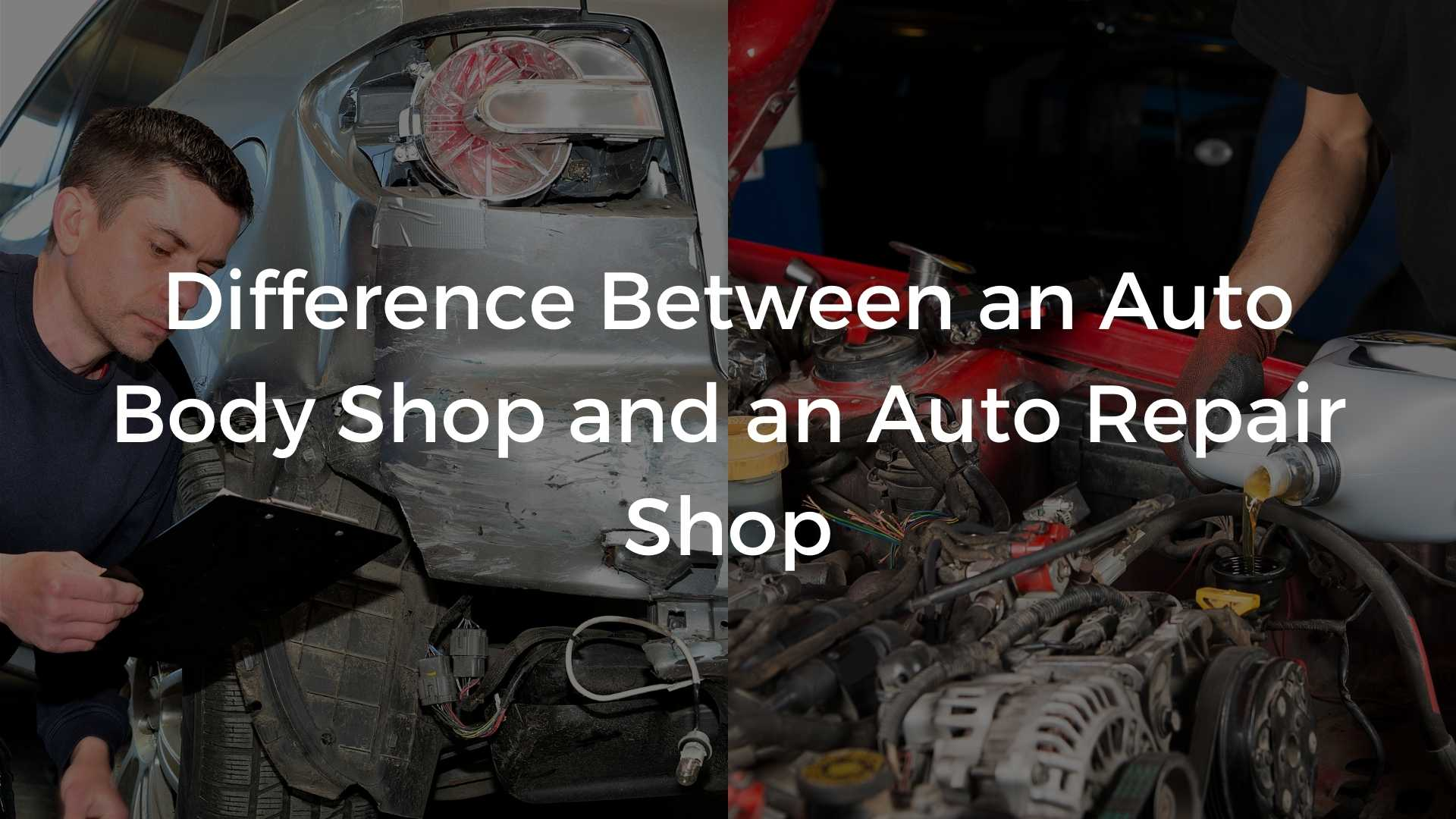 Difference Between An Auto Body Shop And An Auto Repair Shop