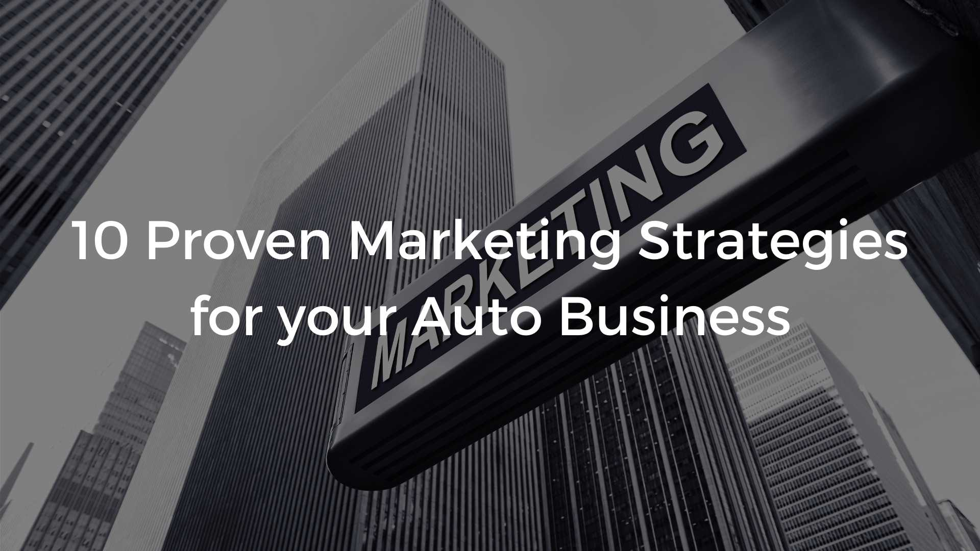 10 Proven Marketing Strategies For Your Auto Repair Shop 
